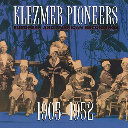 Klezmer Pioneers 1905-1952