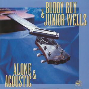 Buddy Guy Junior Wells_Alone and Acoustic