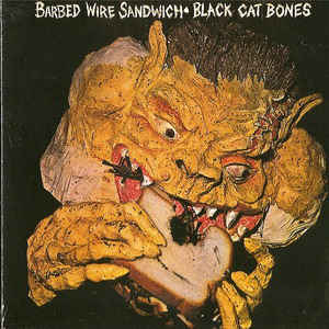Black Cat Bones_Barbed Wire Sandwich