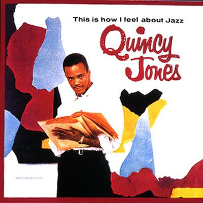 Quincy Jones_This is How I Feel About Jazz