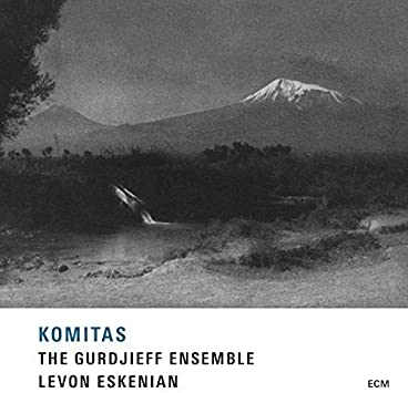 KOMITAS_Levon Eskenian, Gurdjieff Folk Instruments Ensemble