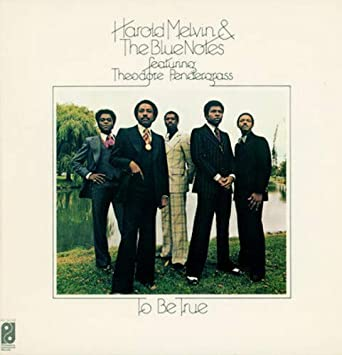 Harold Melvin and The Blue Notes_To Be True