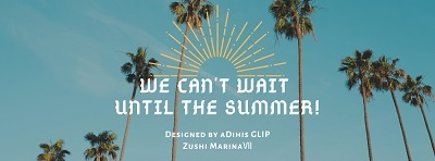 We cant wait until the summer!