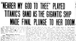 """『 主よ、御許に近づかん Nearer, My God, To Thee 』 - タイタニック号、船上バンドの演奏する讃美歌とともに 沈みぬ! 」( From """" Bisbee Daily Review、April 19. 1912. """" )"""