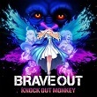 BRAVE OUTs